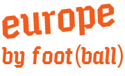 Europe By Foot(Ball)